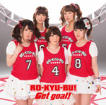 RO-KYU-BU! 2nd Single「Get goal!」